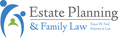 Estate Planning & Family Law, Travis W. Ford Attorney at Law